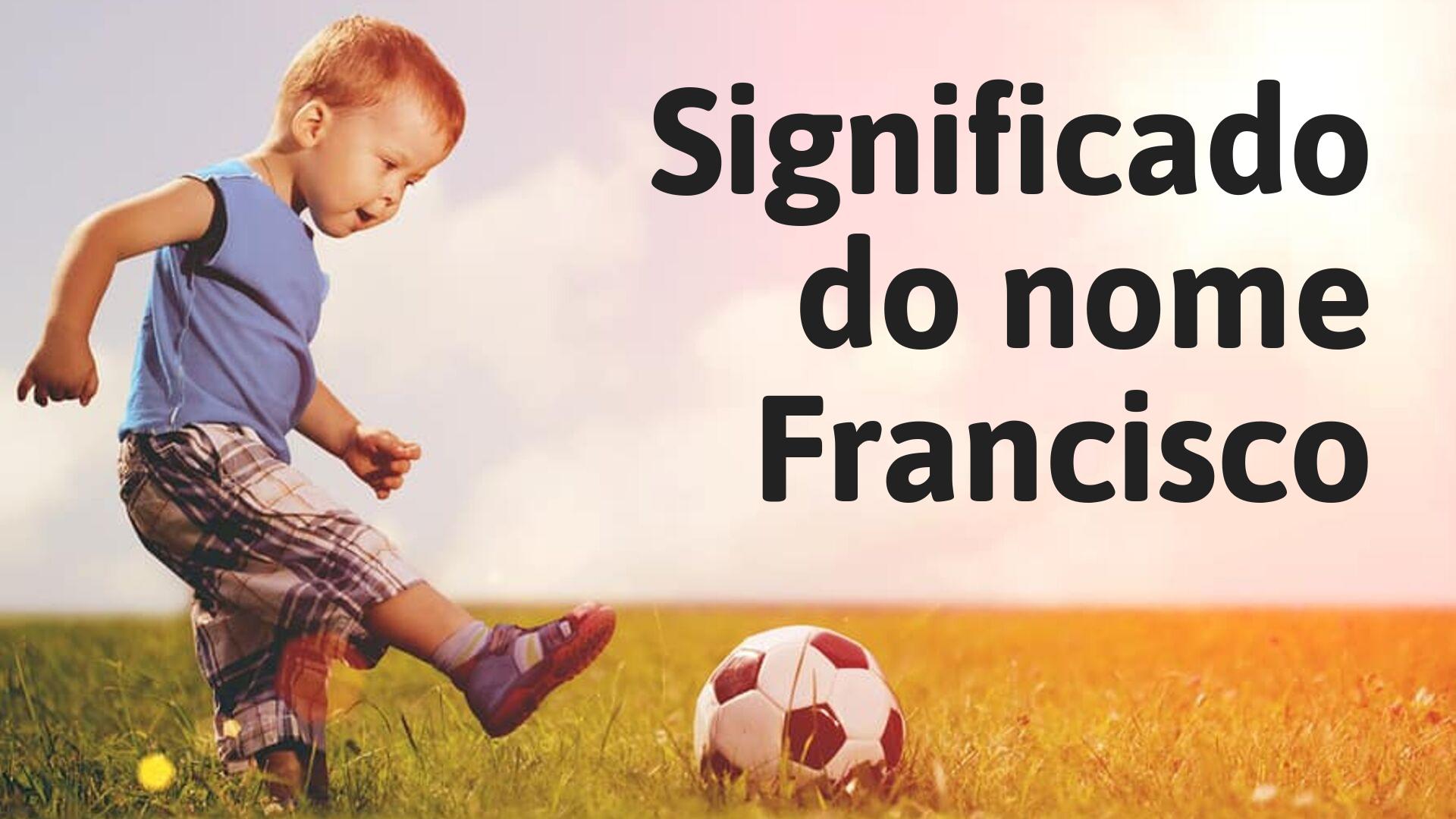 foto escrita significado do nome francisco