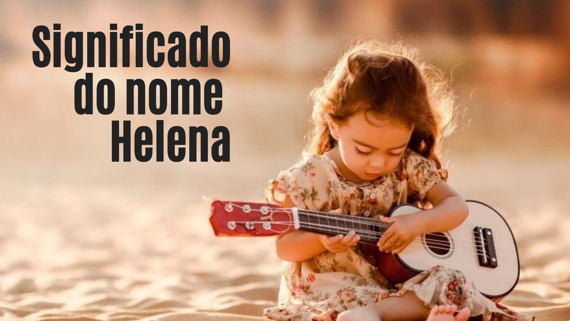 foto escrita significado do nome Helena