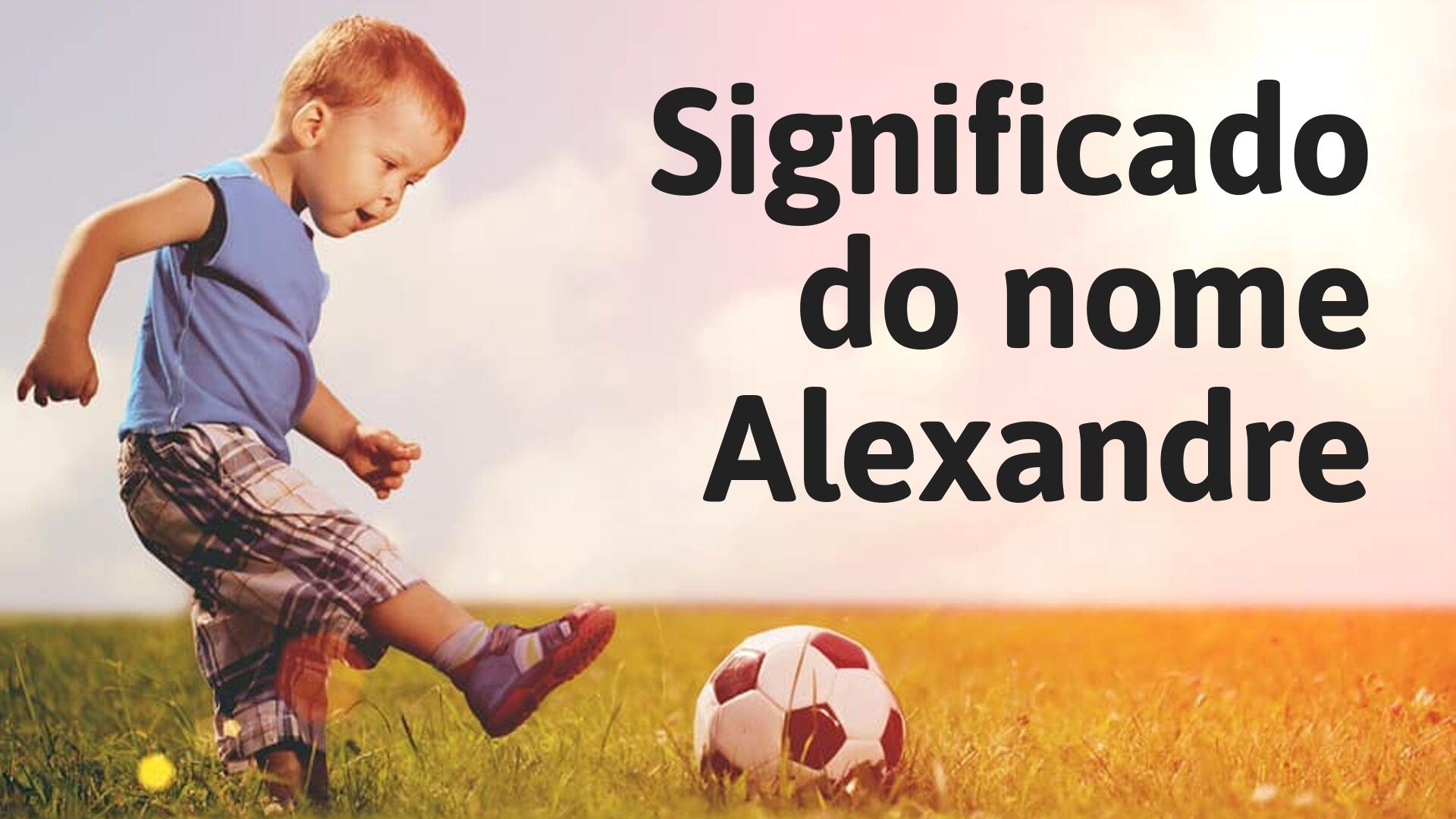 foto escrita significado do nome alexandre