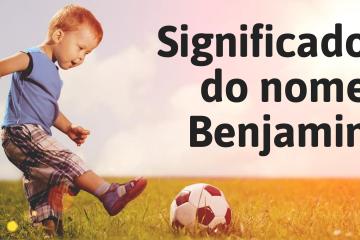 foto escrita significado do nome benjamin