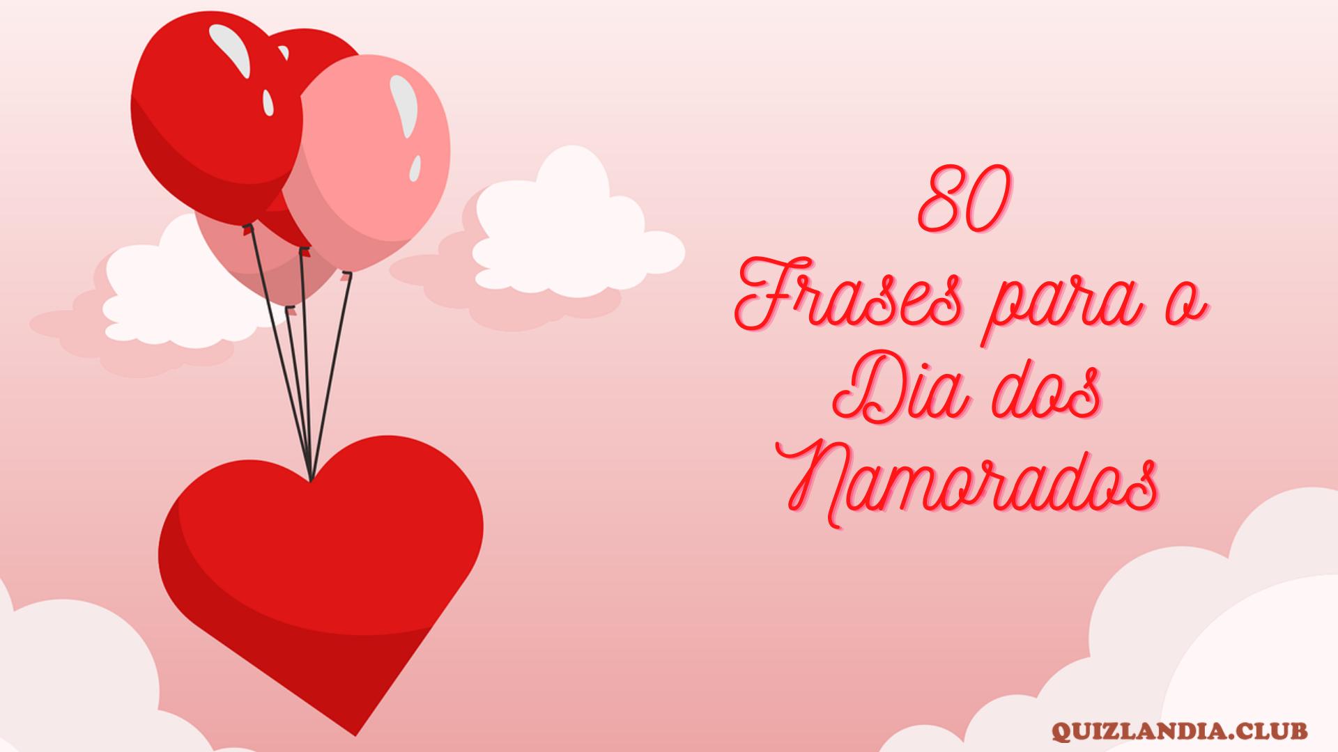 → 80 Frases para o Dia dos Namorados Tumblr 2021